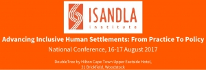 Advancing Human Settlements - Isandla Institute National Conference 2017